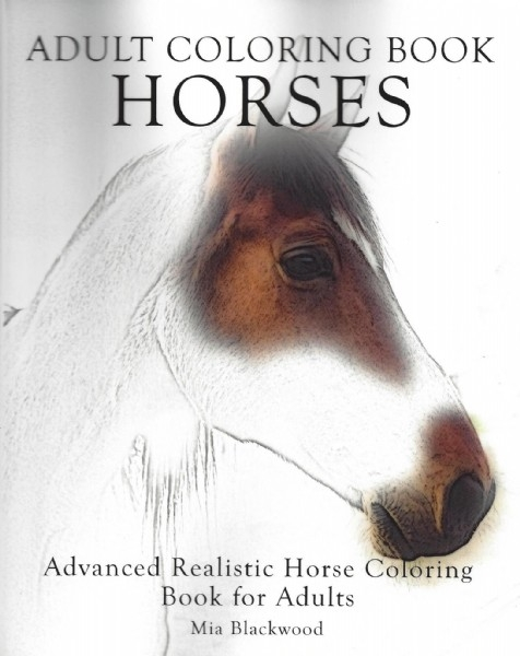 Adult Coloring Book Horses: Advanced Realistic Horses Coloring Book for Adults