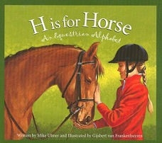 H is for Horse an Equestrian Alphabet