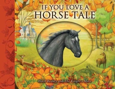 If You Love a Horse Tale: Black Beauty and The Knight's Mare - FLIP BOOK