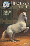 Mercury's Flight - The Story of a Lipizzaner Stallion