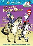 The Cat in the Hat: If I Ran the Horse Show - HB