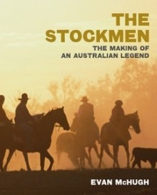 Stockmen: The Making of An Australian Legend - HB