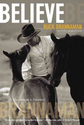 Believe: A Horsemans Journey - Buck Brannaman - PB