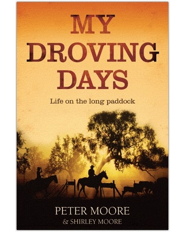My Droving Days: Life on the Long Paddock - PB