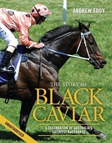 Black Caviar: A Celebration of Australia's Greatest Racehorse (Unauthorised) - PB