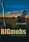 Big Mobs:  The Story of Australian Cattleman - PB