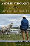 A Horse's Thought - A Journey into Honest Horsemanship - PB