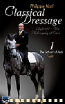 Classical Dressage with Philippe Karl - Part 1 The School of Aids - DVD