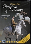 Classical Dressage with Philippe Karl - Part 4 Training Progress One Year Later - DVD
