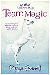 Tilly's Horse, Magic:  04 Team Magic
