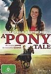 A Pony Tale - Family Horse Movie - Region 4 (Aust & NZ) DVD