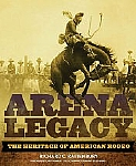 Arena Legacy - The Heritage of American Rodeo - HB