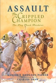 Assault, The Crippled Champion - The King Ranch Racehorse - HB