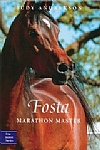 Fosta, Marathon Master - True Horse Stories