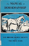 British Horse Society Manual of Horsemanship, The - HB