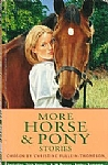 More Horse & Pony Stories Chosen by Christine Pullein-Thompson
