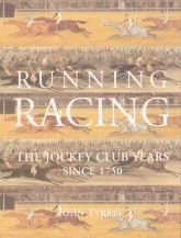 Running Racing, The Jockey Club years since 1750 - HB