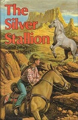 Silver Stallion and other Pony Stories! - HB & Large sized print