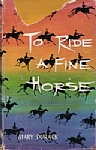 To Ride A Fine Horse - HB