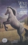Wild Blue - The Story of a Mustang Appaloosa