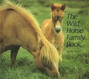 Wild Horse Family Book, The