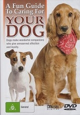A Fun Guide to Caring for Your Dog - DVD