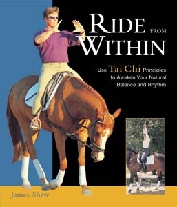 Ride from Within - Use Tai Chi Principles to Awaken Natural Balance and Rhythm - HB