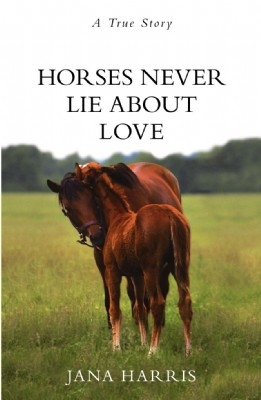 Horses Never Lie About Love - HB