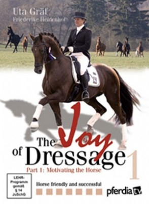 Joy of Dressage with Uta Graf Part 1:  Motivating the Horse - DVD