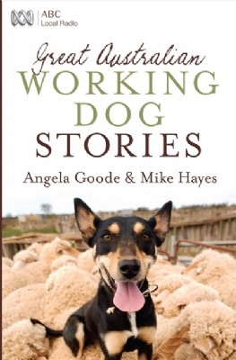 Great Australian Working Dog Stories - PB