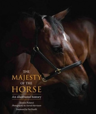 Majesty of the Horse: An Illustrated History - HB