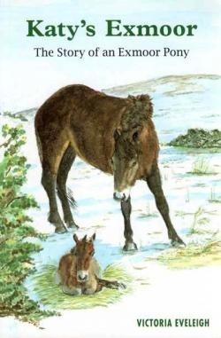 Katy's Exmoor: The Story of an Exmoor Pony - PB
