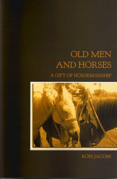 Old Men and Horses:  A Gift of Horsemanship - PB