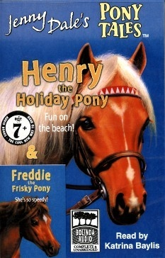 Henry the Holiday Pony, Freddie the Frisky Pony - Audio Cassette