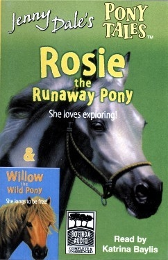 Rosie the Runaway Pony, Willow the Wild Pony - Audio Cassette