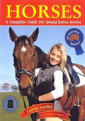 Horses: A Complete Guide for Young Horse Lovers  - PB