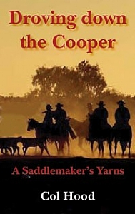 Droving Down the Cooper - A Saddlemaker's Yarn - PB