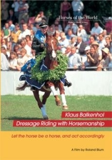 Klaus Balkenhol - Dressage Riding with Horsemanship - DVD