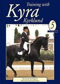 Training With Kyra Vol 5:  Pirouette/Passage/Piaffe - DVD