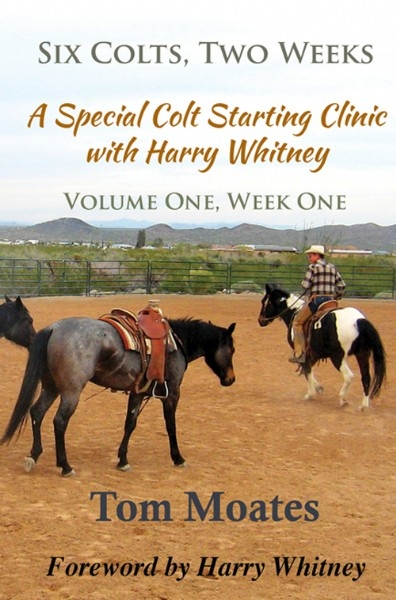Six Colts, Two Weeks - Vol 1, Week 1:  A Special Colt Starting Clinic with Harry Whitney