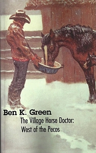 The Village Horse Doctor: West of the Pecos - Ben K Green - PB