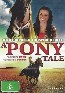 A Pony Tale - Family Horse Movie - Region 4 (Aust & NZ) DVD