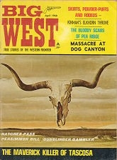 Big West - April 1968 - True Stories of the Western Frontier