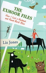 The Exmoor Files = How I Lost a Husband and Found Rural Bliss - PB