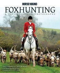 Horse & Hound - Foxhunting A Celebration in Photographs - HB