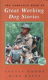 Complete Book of Great Working Dog Stories, The