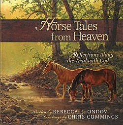 Horse Tales from Heaven- Reflections Along the Trail with God - HB