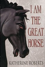 I Am the Great Horse - HB