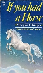 If You had a Horse - Steeds of Myths and Legends