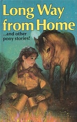 Long Way from Home...and other pony stories! - HB